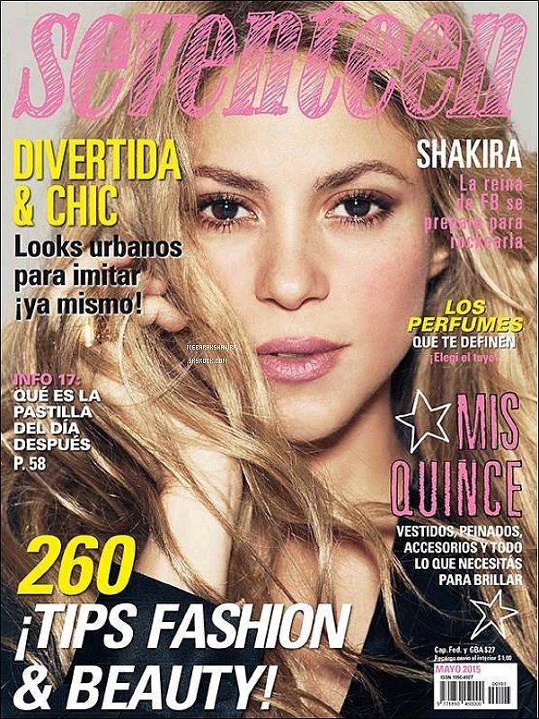 Mai 2015 : la belle Shakira est en couverture du magazine argentin Seventeen. Cette photo de couverture provient d'un photoshoot réalisé en 2014 par le photographeJaume de Laiguana. Elle est renversante !