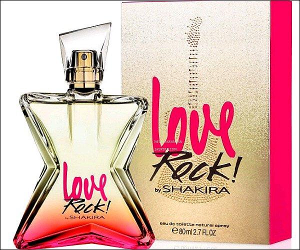 ●● Love Rock ! By Shakira, le nouveau parfum de la belle colombienne qui sortira cet été