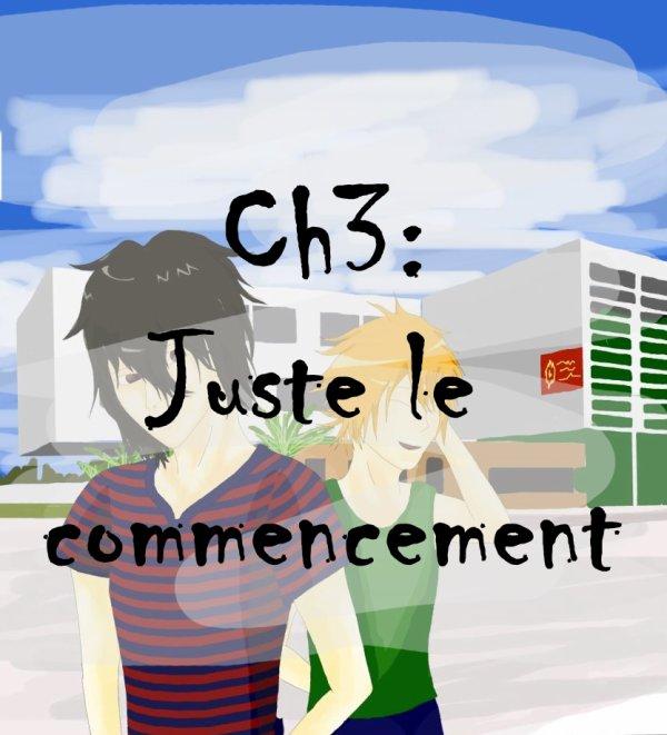 CH 3: juste le commencement