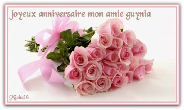 joyeux anniversaire mon amie guynia tout mes veux de bonheur