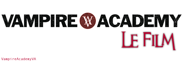 Vampire Academy ~ Le Film