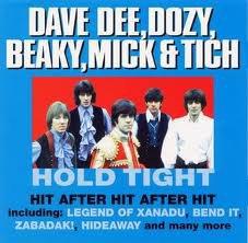 Dave Dee, Dozy, Beaky, Mick & Tich ( a écouté a fond les manettes )