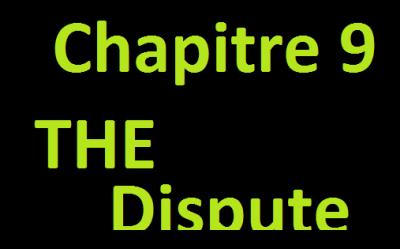 Chapitre 9:La dispute