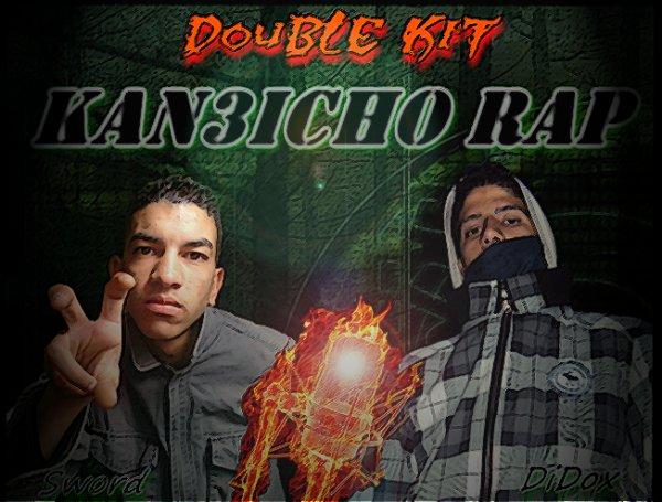 Double Kit...Kan3icho Rap