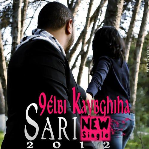Sari - 9élbi Kaybghiha (2012) (2012)