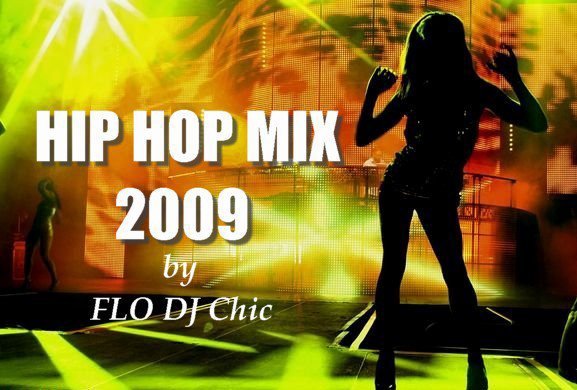 FLO DJ Chic - INTRO HIP HOP MIX 2009 [ LIVE IN CLUB ] by FLO DJ Chic / FLO DJ Chic - INTRO HIP HOP MIX 2009 [ LIVE IN CLUB ] by FLO DJ Chic (2009)