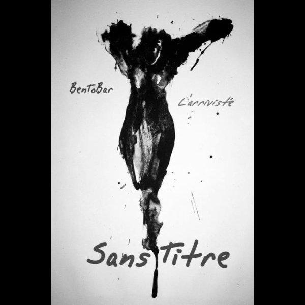 N.C / Sans Titre - L'arriviste feat BenToBar (2017)