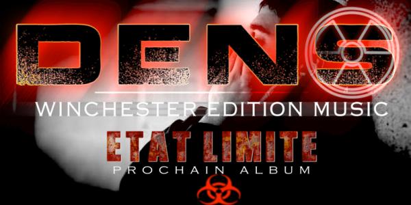 Dens - ETAT LIMITE (Prochain Album)