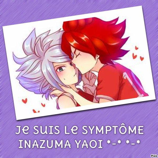 Je suis le symptômes INAZUMA YAOI *-*