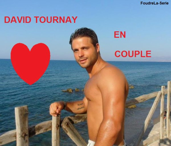 DAVID TOURNAY EN COUPLE !