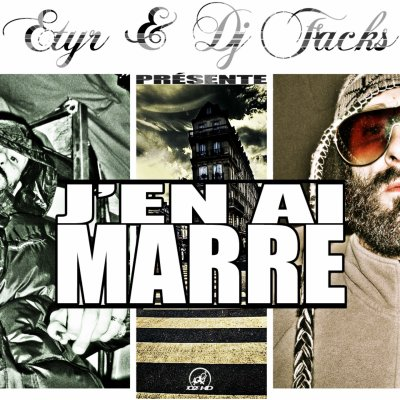 etyr & dj facks presentent j en ai marre  / etyr j en ai marre  (2011)