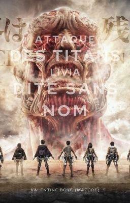 Fiction 1: Attaque des Titans: Livia Dite sans Nom