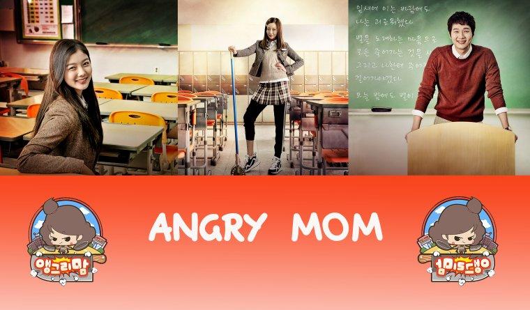 Angry mom - 앵그리 맘