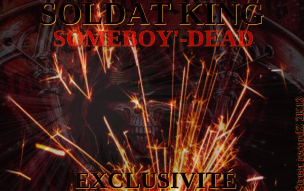 tune su tune / Soldat King__Someboy'  Dead  By( street recordz  2013) 22 frevrier 2013 (2013)