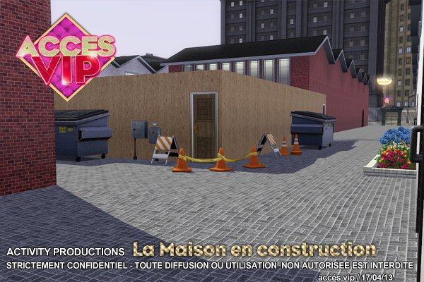 La maison de Accès VIP déjà en construction :)