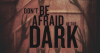 Blog n°19 . DontBeAfraidOfTheDark