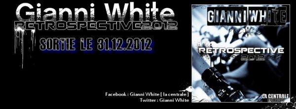Gianni White - Retrospective (2012)