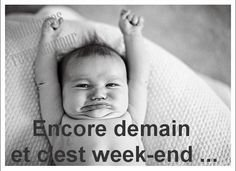 bientot le week-end
