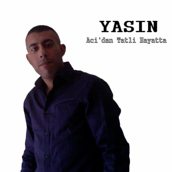 Aci'dan Tatli Hayata / Yasin - Beni Dusunmeyipte Gittin (2012)