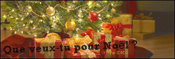 Rubrique : Que veux-tu pour Noël ?