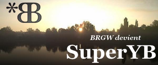 ARTICLE PREMIER: BRGW DEVIENT SUPERYB