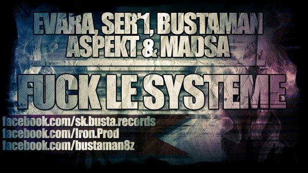 Bootleg' / Fuck le Système - EVARA, SER'1, BUSTAMAN, ASPEKT, MADSA & MC' MAËL (2013)