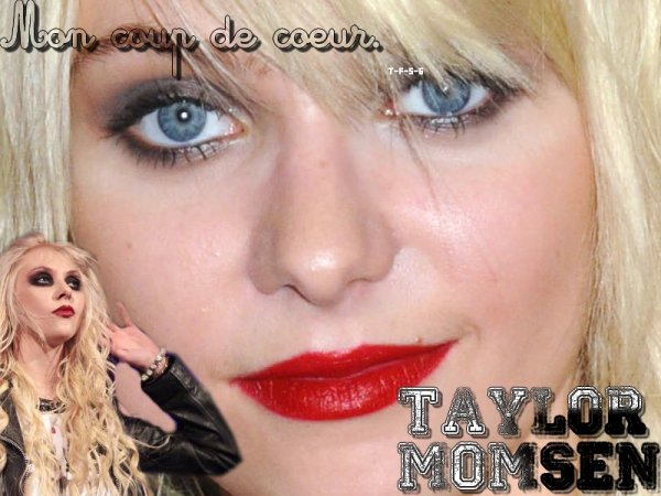 Mon coup de coeur : Taylor Momsen <3