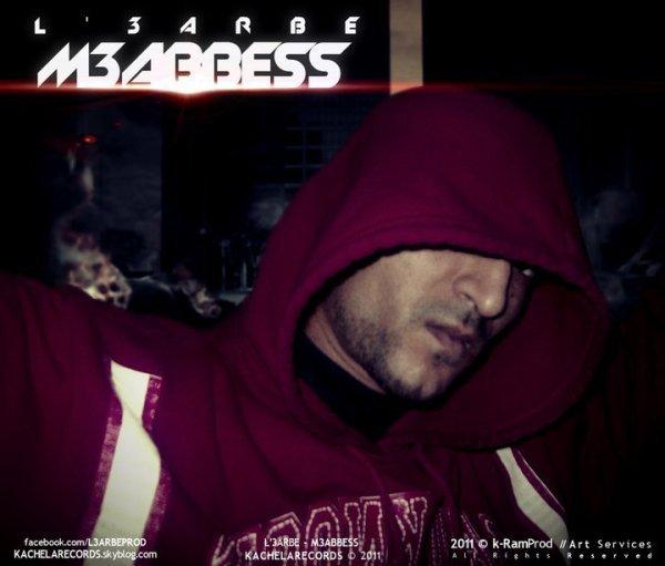 L3arbé - M3abbess - 2011