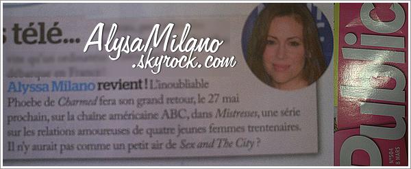 . Alyssa apparaît rapidement dans le n°504 du magazine Public concernant Mistresses.Comme je vous l'ai dit, la date de diffusion n'est plus le 27 mai, mais le 3 juin toujours sur la chaîne ABC.+ Milo,qu'il est beau!♥