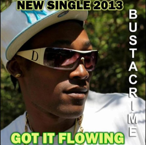 GOT IT FLOWING / BUSTACRIME-GOT IT FLOWING (2013)