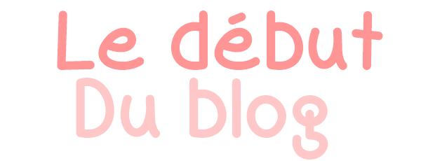 début du blog...