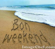 bon weekend...