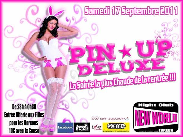 Samedi 17 septembre 2011: PIN*UP DELUXE, la soirée la plus chaude de la soirée ! ! !