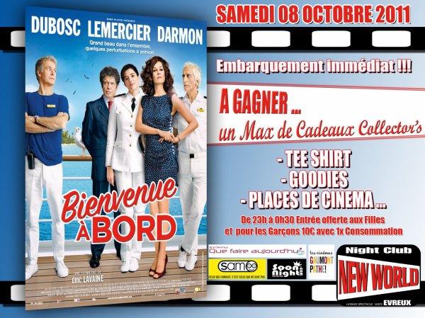 Samedi 08 octobre 2011: La soirée officilelle du film ** BIENVENUE A BORD **