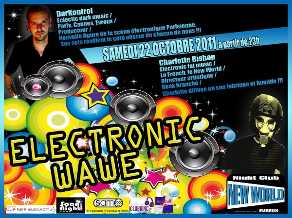 Samedi 22 octobre 2011: la Fabuleuse soirée ELECTRONIC WAWE s'invite au New World ! ! !