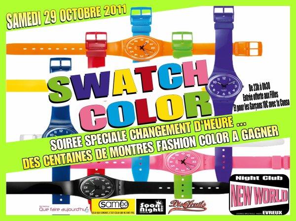 Samedi 29 octobre 2011: Soirée SWATCH COLOR, des centaines de montres color à gagner ! ! !