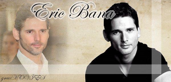 ♥ Eric Bana ♥