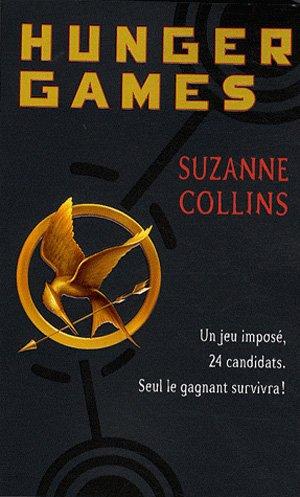 La Saga Hunger Games - tome 1 : Hunger Games, de Suzanne Collins.