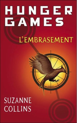 La saga Hunger Games - tome 2 : L'Embrasement, de Suzanne Collins.