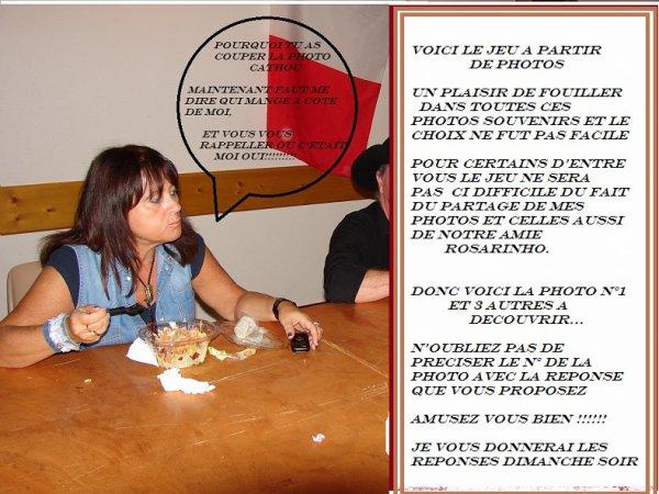 ET VOICI COMME PROMIS LE JEU DES PHOTOS, .....           A VOUS DE JOUER !!!!!!!
