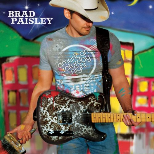 BRAD PAISLEY ....... AMERICAN SATURDAY NIGTH.