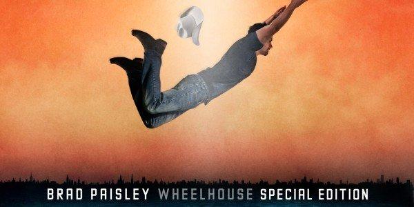 """""""""""""""""""  BRAD PAISLEY """"""""""""""""  et une chanson de  son album """"""""""""  Wheelhouse """"""""""""  10 ème album studio"""