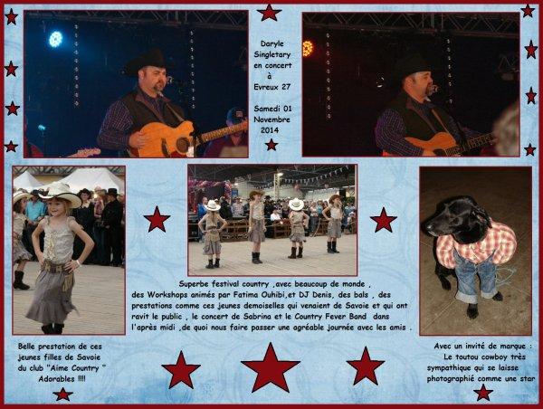 N°1      /   Festival Country d'Evreux (27) ....Edition 2014....... Moins de monde que les deux années précédente (à mon avis) ,cette année les concours danses n'étaient pas au programme ,donc plus de bals , et de Workshop pour les passionnés de danse...Une journée bien sympathique avec mes amies du Country Road 61 ,et un concert en soirée de Daryle Singletary avec l'ensemble de son orchestre pour un répertoire country de haut niveau tant par sa prestation et sa puissance vocale .....Un pur moment country comme j'aime .