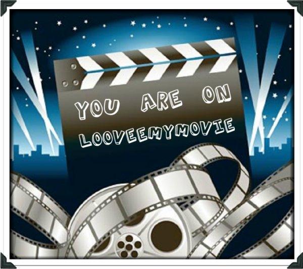 Bienvenue on LOoveeMyMovie