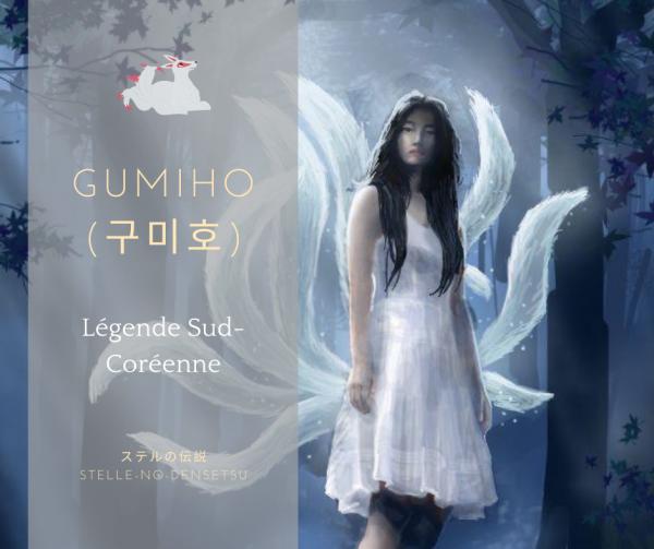 La légende coréenne du Gumiho/Kumiho (구미호) - Le renard à neuf queues