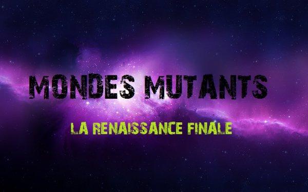 MONDES MUTANTS