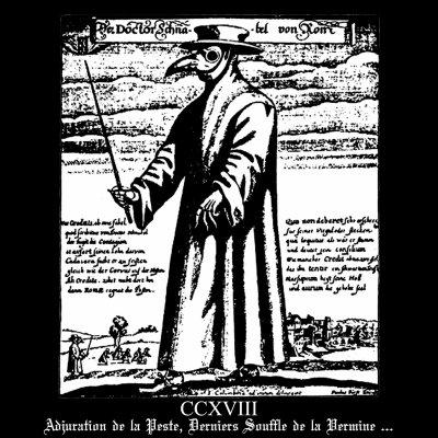 CCXVIII - Adjuration de la Peste, Derniers Souffle de la Vermine ...