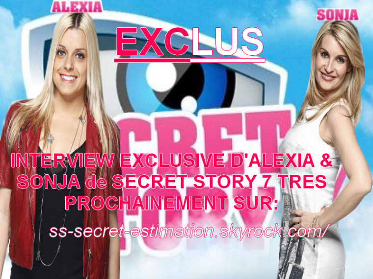Secret Story 7 - Alexia & Sonja : INTERVIEW TRES PROCHAINEMENT !