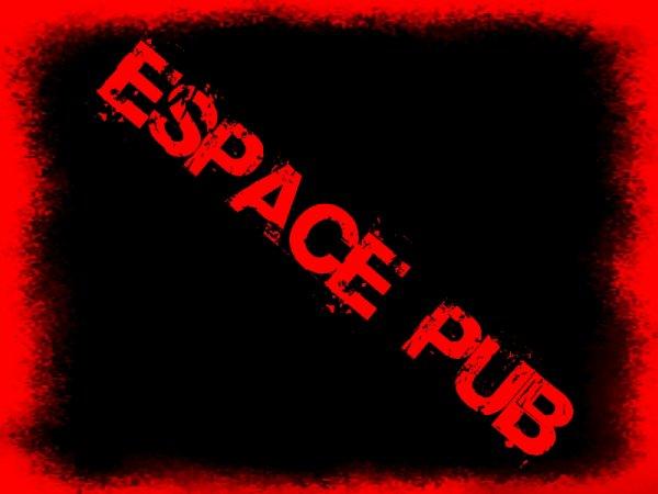 *** Espace PUB ***