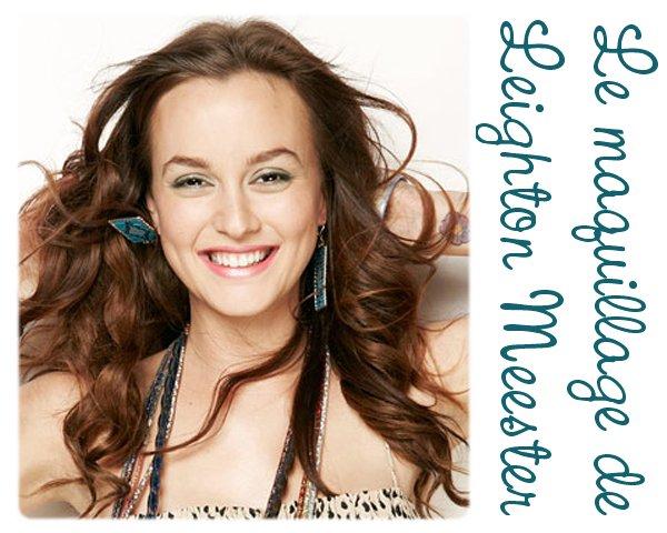Tutoriel Maquillage: Leighton Meester